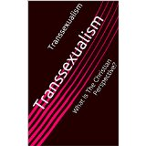 Get A Free Copy Of Sister Abigail's Book – Transsexualism: What Is The Christian Perspective?